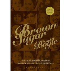 Brown Sugar, The History of America's Black Female Superstars by Donald Bogle   9780826416759   Booktopia