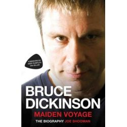 Bruce Dickinson, Maiden Voyage: The Biography by Joe Shooman | 9781786060310 | Booktopia