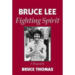 Bruce Lee - a Fighting Spirit, A Biography by Bruce Thomas | 9781883319250 | Booktopia Biografie, wspomnienia