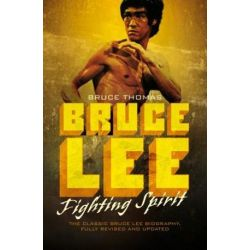Bruce Lee, Fighting Spirit by Bruce Thomas | 9780283070662 | Booktopia Biografie, wspomnienia