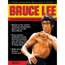 Bruce Lee, The Celebrated Life of the Golden Dragon by John Little | 9780804832304 | Booktopia Biografie, wspomnienia