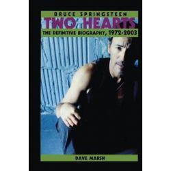 Bruce Springsteen, Two Hearts, the Story by Dave Marsh | 9781138138810 | Booktopia
