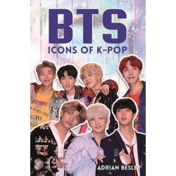 BTS, Icons of K-pop by Adrian Besley | 9781782439684 | Booktopia