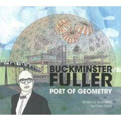 Buckminster Fuller, Poet of Geometry by Cole Gerst | 9780615873442 | Booktopia Biografie, wspomnienia