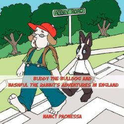 Buddy the Bulldog and Bashful the Rabbit's Adventures in England by Nancy Paonessa | 9781434348104 | Booktopia Biografie, wspomnienia