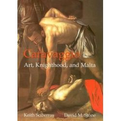 Caravaggio, Art, Knighthood and Malta by David Stone | 9789993270713 | Booktopia Pozostałe