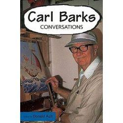 Carl Barks, Conversations by Donald Ault | 9781578065011 | Booktopia Biografie, wspomnienia