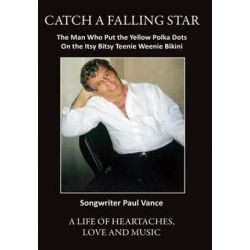 Catch a Falling Star, The Man Who Put the Yellow Polka Dots on the Itsy Bitsy Teenie Weenie Bikini by MR Paul Joseph Vance | 9781480010338 | Booktopia Biografie, wspomnienia