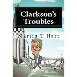 Clarkson's Troubles by Martin T Hart | 9780692556504 | Booktopia Biografie, wspomnienia