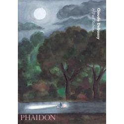 Claude Debussy, 20th Century Composers by Paul Roberts   9780714835129   Booktopia Biografie, wspomnienia