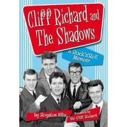 Cliff Richard & the Shadows, A Rock & Roll Memoir by Royston Ellis | 9780956683472 | Booktopia