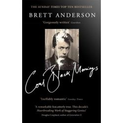 Coal Black Mornings by Brett Anderson | 9781408710487 | Booktopia Biografie, wspomnienia