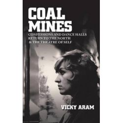 Coal Mines, Confessions and Dance Halls with Return to the North by Vicky Aram | 9781477235225 | Booktopia Biografie, wspomnienia