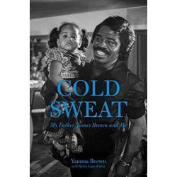 Cold Sweat by BROWN YAMMA | 9781613735442 | Booktopia Biografie, wspomnienia