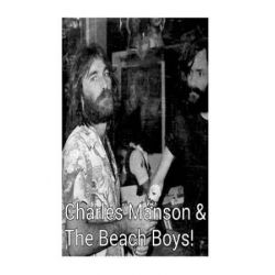 Charles Manson & the Beach Boys!, Bad Vibrations! by Arthur Miller | 9781986809979 | Booktopia