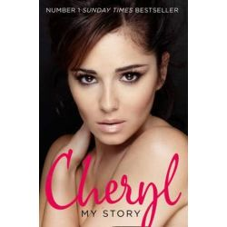 Cheryl, My Story by Cheryl Cole | 9780007500147 | Booktopia