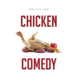 Chicken Comedy by Kwiintiinaa Williams | 9781491860687 | Booktopia Biografie, wspomnienia