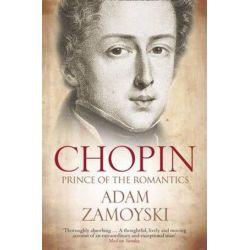 Chopin by Adam Zamoyski | 9780007341856 | Booktopia Biografie, wspomnienia
