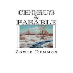 Chorus & Parable by Zowie Demmon   9781532840227   Booktopia Biografie, wspomnienia