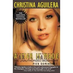 Christina Aguilera, A Star Is Made: The Unauthorized Biography by Pier Dominguez | 9780970222459 | Booktopia Pozostałe