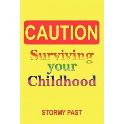 Caution, Surviving Your Childhood by Stormy Past | 9781452012865 | Booktopia Biografie, wspomnienia