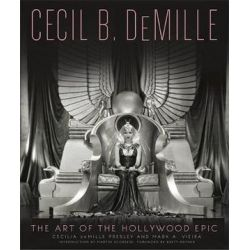 Cecil B. Demille, The Art of the Hollywood Epic by Cecilia DeMille Presley | 9780762454907 | Booktopia Pozostałe