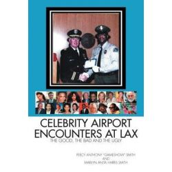 Celebrity Airport Encounters at Lax, The Good, the Bad and the Ugly by Percy | 9781465371386 | Booktopia Pozostałe