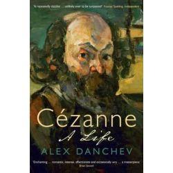 Cezanne, A Life by Alex Danchev | 9781846681707 | Booktopia Biografie, wspomnienia