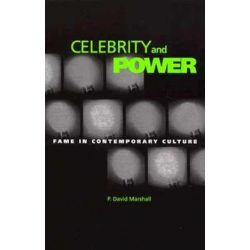 Celebrity and Power, Fame in Contemporary Culture by P. David Marshall | 9780816627257 | Booktopia Pozostałe