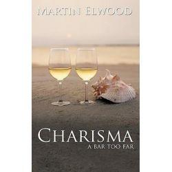 Charisma, A Bar Too Far by Martin Elwood | 9781438968612 | Booktopia Biografie, wspomnienia