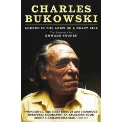 Charles Bukowski, A Crazy Life by Howard Sounes | 9781847675606 | Booktopia Biografie, wspomnienia