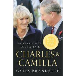 Charles & Camilla by Brandreth, Gyles | 9780099490876 | Booktopia