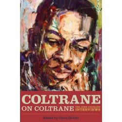 Coltrane on Coltrane, The John Coltrane Interviews by Chris DeVito | 9781556520044 | Booktopia Biografie, wspomnienia