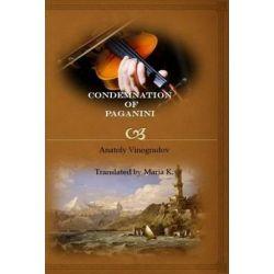 Condemnation of Paganini by Anatoly Vinogradov | 9781518780530 | Booktopia Biografie, wspomnienia