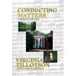 Conducting Matters, a Sonata of Life by Virginia Tillotson | 9780986179068 | Booktopia Biografie, wspomnienia