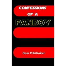 Confessions of a Fanboy by Sam Whittaker | 9781481128698 | Booktopia Biografie, wspomnienia