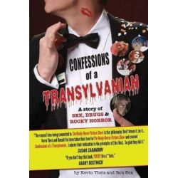 Confessions of a Transylvanian, A Story of Sex, Drugs and Rocky Horror by Kevin Theis | 9780999511602 | Booktopia
