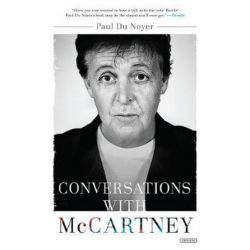Conversations with McCartney by Paul Du Noyer | 9781468315684 | Booktopia Biografie, wspomnienia