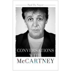 Conversations with McCartney by Paul Du Noyer | 9781473609013 | Booktopia Biografie, wspomnienia