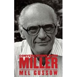 Conversations with Miller by Mel Gussow | 9781557835963 | Booktopia Biografie, wspomnienia
