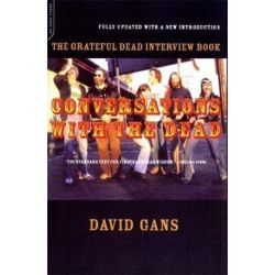 Conversations With The Dead, The Grateful Dead Interview Book by David Gans | 9780306810992 | Booktopia