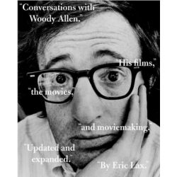 Conversations with Woody Allen, His Films, the Movies, and Moviemaking by Eric Lax | 9781400031498 | Booktopia Biografie, wspomnienia