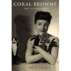 Coral Browne, 'This Effing Lady' by Rose Collis | 9781840027648 | Booktopia