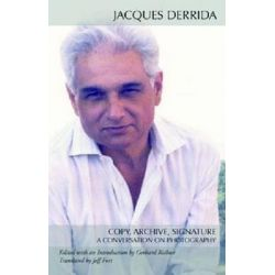 Copy, Archive, Signature, A Conversation on Photography by Jacques Derrida | 9780804760973 | Booktopia