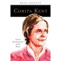 Corita Kent, Gentle Revolutionary of the Heart by Rose Pacatte | 9780814646625 | Booktopia