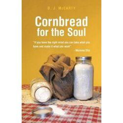 Cornbread for the Soul by D J McCarty | 9781449760106 | Booktopia Biografie, wspomnienia
