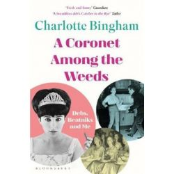 Coronet Among the Weeds by Charlotte Bingham | 9781526608697 | Booktopia Biografie, wspomnienia