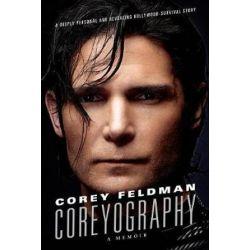 Coreyography, A Memoir by Corey Feldman | 9781250054913 | Booktopia