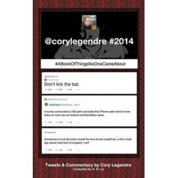 @Corylegendre #2014, #Abookofthingsnoonecaresabout by Cory Legendre | 9780692362518 | Booktopia