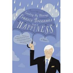 Counting My Blessings, Francis Brennan's Guide to Happiness by Francis Brennan | 9780717168781 | Booktopia